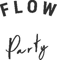 FLOW party